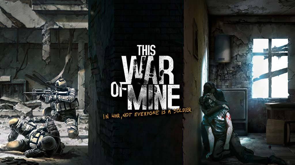 War. This war of mine